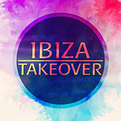 Ibiza Takeover by Various Artists