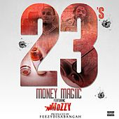 23's (feat. Mozzy) by Money Magiic
