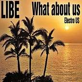 What About Us (Electro Us) by Libe