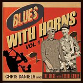 Blues with Horns, Vol. 1 (feat. Freddi Gowdy) by Chris Daniels & The Kings