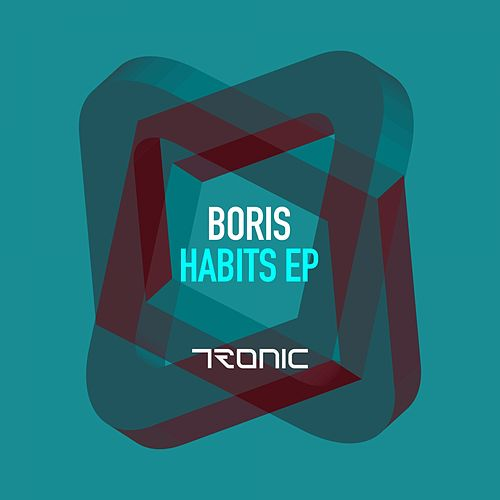 Habits - Single by DJ  Boris