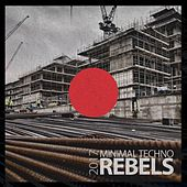 Minimal Techno Rebels 2017 - EP by Various Artists