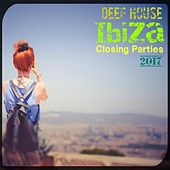 Deep House Ibiza Closing Parties 2017 - EP by Various Artists