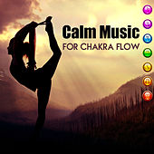 Calm Music for Chakra Flow – Soft Songs for Relaxation, Easy Listening, Peaceful Music, Rest a Bit by Meditation Awareness