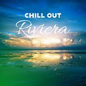 Chill Out Riviera  - New Chill Out Beats, Relax & Chill, Positive Vibes, Baleares Islands, Ibiza by The Relaxation