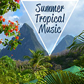 Summer Tropical Music – Easy Listening Songs, Tropical Chill Out Beats, Peaceful Vibes by Club Bossa Lounge Players