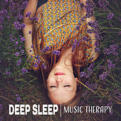 Deep Sleep Music Therapy – Relaxing Music for Cure Insomnia, Calm Down Before Sleep And Rest, Sleep Better von Music For Absolute Sleep
