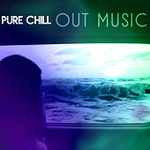Pure Chill Out Music – Relaxing Music, Chill Out 2017, Summer Memories, Deep Relaxation van Ibiza Chill Out