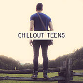 Chillout Teens – Chill Out 2017, Cool Music, Relax & Chill, New Electro Beats by Relaxation  Big Band