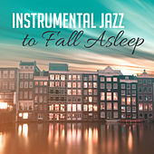 Instrumental Jazz to Fall Asleep – Peaceful Music to Relax, Instrumental Jazz, Smooth Songs to Rest, Deep Sleep with Jazz by Soft Jazz