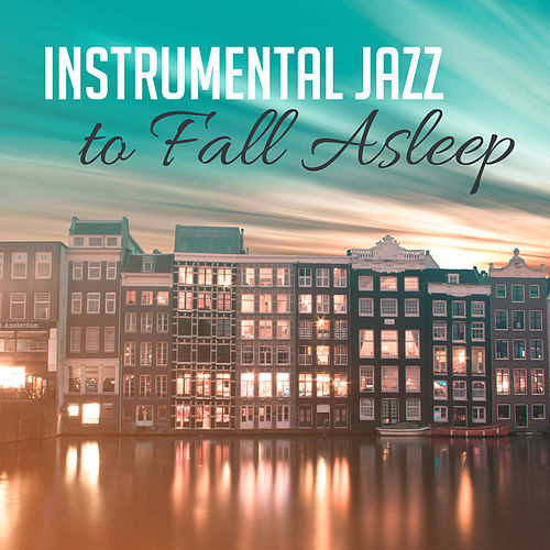 Instrumental Jazz to Fall Asleep – Peaceful Music to Relax, Instrumental Jazz, Smooth Songs to Rest, Deep Sleep with Jazz de Soft Jazz