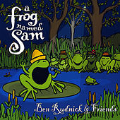 Play & Download A Frog Named Sam by Ben Rudnick | Napster