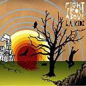 Play & Download L.A. Kids by Fight From Above | Napster