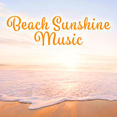 Beach Sunshine Music – Chill Out Music, Sounds to Relax, Morning Melodies to Rest, Easy Listening by Today's Hits!