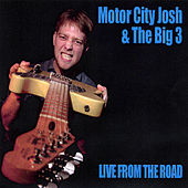 Play & Download Live From the Road by Motor City Josh | Napster