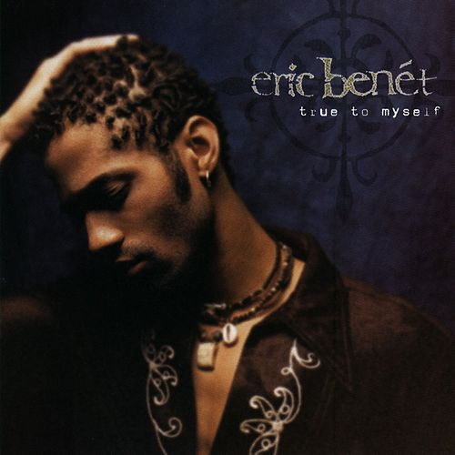 Play & Download True To Myself by Eric Benèt | Napster