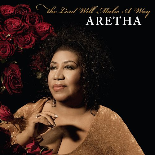 Play & Download The Lord Will Make A Way by Aretha Franklin | Napster
