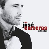 Play & Download The José Carreras Collection by Various Artists | Napster