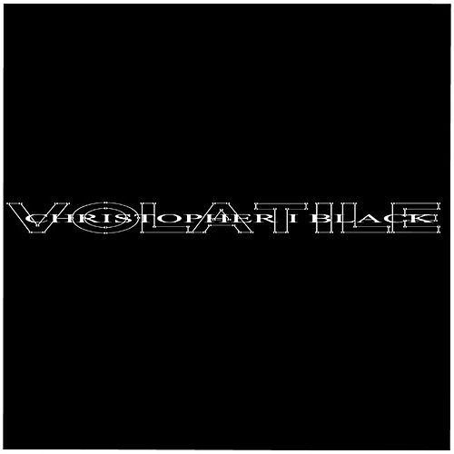 Volatile by Christopher I Black