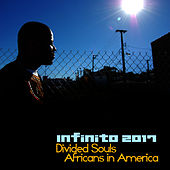 Divided Souls Africans in America by Infinito: 2017