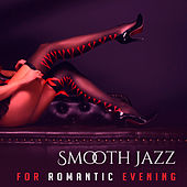 Smooth Jazz for Romantic Evening – Easy Listening, Background Music for Lovers, Sexy Massage, Erotic Night Jazz Music by Instrumental Jazz Love Songs