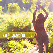 Late Summer Chill Out – Chill Out Beats to Relax, Holiday Relaxation, Summer End, Sweet Memories by The Chillout Players