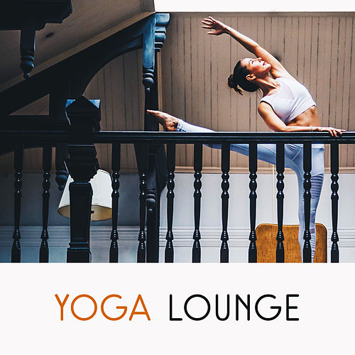 Yoga Lounge – Deep Breathing With Music for Meditation, Yoga Practice, Zen Power, Kundalini by Calming Sounds