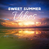 Sweet Summer Vibes – Chill Out Music, Summer Touch, Holiday Memories, Relax by Groove Chill Out Players