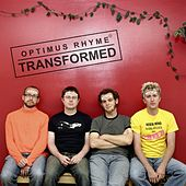 Play & Download Transformed by Optimus Rhyme | Napster