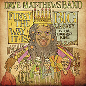 Funny the Way It Is by Dave Matthews Band