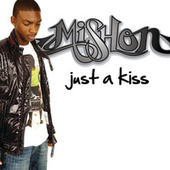 Play & Download Just A Kiss by Mishon | Napster