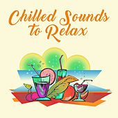 Chilled Sounds to Relax – Summer Rest, Healing Waves, Peaceful Songs, Stress Relief by The Cocktail Lounge Players