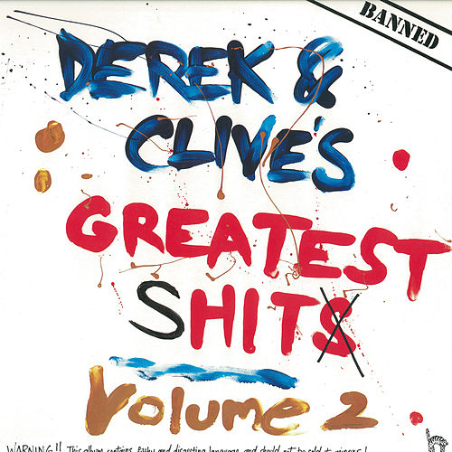 Derek & Clive'S Greatest sHits Volume 2 by Derek & Clive