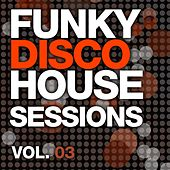 Funky Disco House Grooves, Vol. 03 - EP by Various Artists