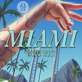 Miami WMC 2017 - EP by Various Artists