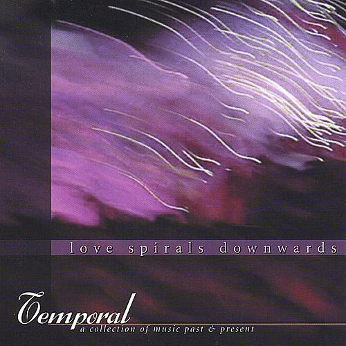 Temporal: A Collection Of Music... by Love Spirals Downwards