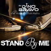 Stand by Me (feat. Malik & Killah Mafra) by DJ Dino Bravo