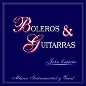 Boleros y Guitarras by John Castano