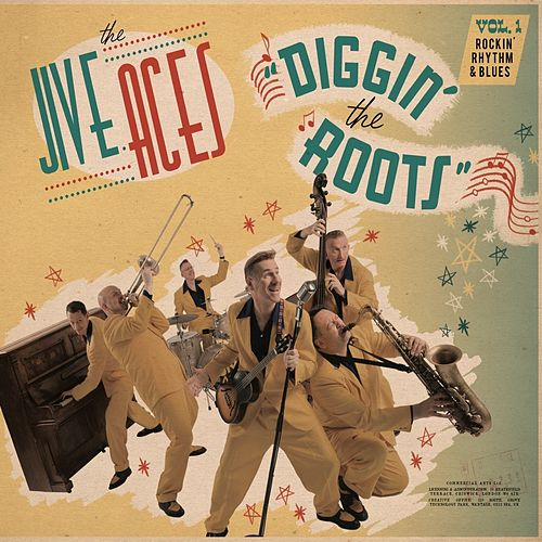 Diggin' The Roots Vol.1: Rockin' Rhythm & Blues by The Jive Aces