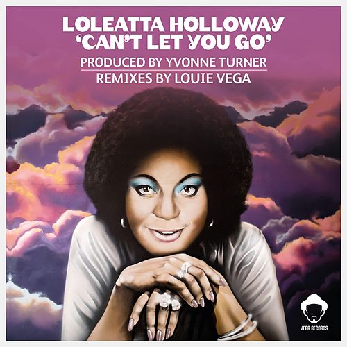 Can't Let You Go by Loleatta Holloway