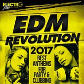 EDM Revolution 2017: Best Anthems For Party & Clubbing - EP by Various Artists
