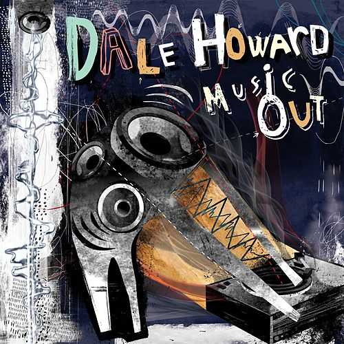 Music Out - Single by Dale Howard