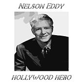 Hollywood Hero by Nelson Eddy