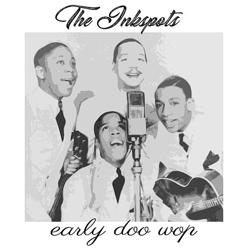 Early Doo Wop by The Ink Spots