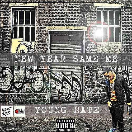New Year Same Me by Young Nate