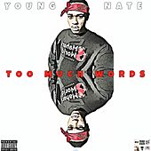 Too Much Words by Young Nate