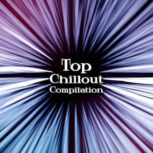 Top Chillout Compilation – Relaxed Beats, Electro Chill Out Music, Ibiza, Summer Hits 2017 by Ibiza Chill Out