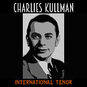 International Tenor by Charles Kullman