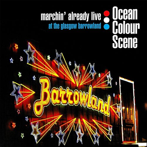 Marchin' Already Live (at The Glasgow Barrowland) by Ocean Colour Scene