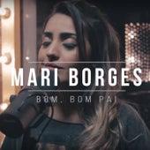 Bom, Bom Pai by Mari Borges